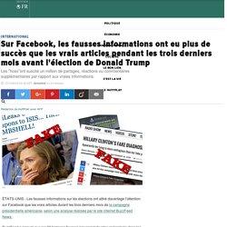 Sur Facebook, les fausses informations ont eu plus de succès que les vrais articles pendant les trois derniers mois avant l'élection de Donald Trump