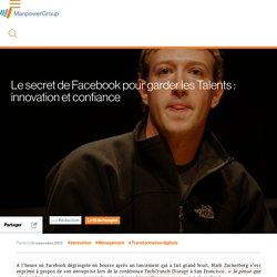 Le secret de Facebook pour garder les Talents : innovation et confiance
