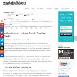 Facebook Insights : Le Guide Complet Pour Bien Débuter