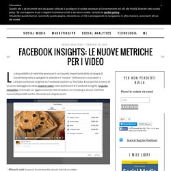 Facebook Insights: le nuove metriche per i video