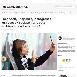 Facebook, Snapchat, Instagram: lesréseaux sociaux font aussi dubien auxadolescents!