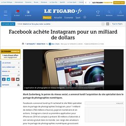 High-Tech : Facebook achète Instagram pour 1 milliard de dollars
