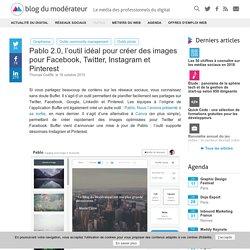 Pablo 2.0, l'outil idéal pour créer des images pour Facebook, Twitter, Instagram et Pinterest