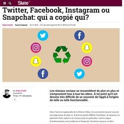 Twitter, Facebook, Instagram ou Snapchat: qui a copié qui?