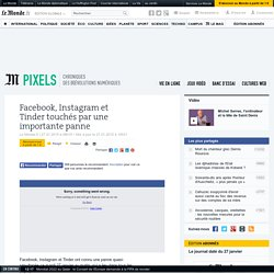 Facebook, Instagram et Tinder touchés par une panne