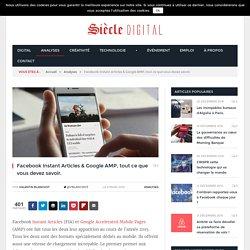Facebook Instant Articles & Google AMP, tout ce que vous devez savoir.