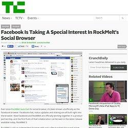 Facebook Is Taking A Special Interest In RockMelt's Social Browser