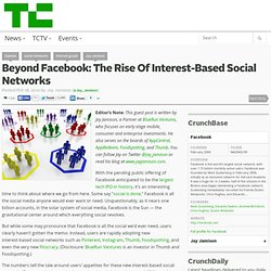 Beyond Facebook: The Rise Of Interest-Based Social Networks