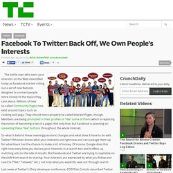 Facebook To Twitter: Back Off, We Own People's Interests