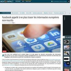 Facebook appelé à ne plus tracer les internautes européens non-inscrits