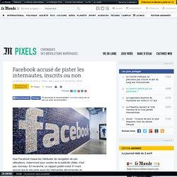 Facebook accusé de pister les internautes même non inscrits