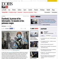 Facebook, la presse et les internautes: le monstre et les poissons rouges