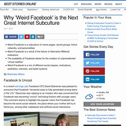 Why 'Weird Facebook' is the Next Great Internet Subculture