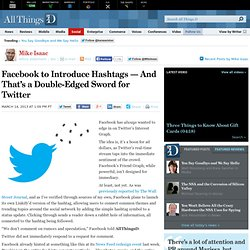 Facebook to Introduce Hashtags -- And That's Good and Bad for Twitter - Mike Isaac - Social
