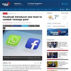 Facebook introduces new tools to combat 'revenge porn'