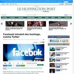 Facebook introduit des hashtags, comme Twitter
