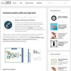 Topic Data : Facebook investit la veille - Blog Groupe 361