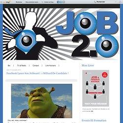 Facebook lance son Jobboard : 1 milliard de candidats