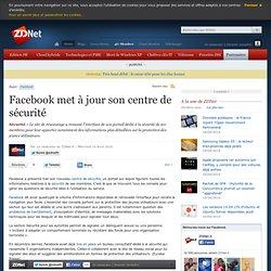 Facebook met à jour son centre de sécurité - Actualités - ZDNet.