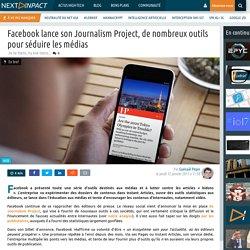 Facebook lance son Journalism Project, de nombreux outils pour séduire les médias