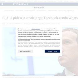 Facebook: EE.UU. pide a la Justicia que la empresa venda WhatsApp e Instagram