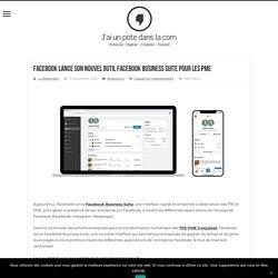 Facebook lance son nouvel outil Facebook Business Suite pour les PME