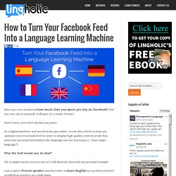 How to Turn Your Facebook Feed Into a Language Learning Machine