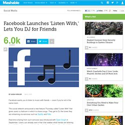 Facebook Launches 'Listen With,' Lets You DJ for Friends