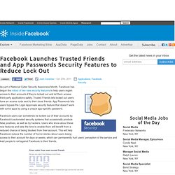 Inside Facebook · Facebook Launches Trusted Friends and App Passwords Security Features to Reduce Lock Out