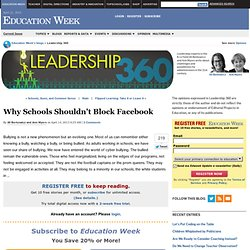 Why Schools Shouldn't Block Facebook - Leadership 360