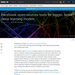 Facebook open sources tools for bigger, faster deep learning models
