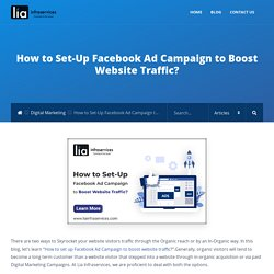 How to Set-Up Facebook Ad Campaign to Boost Website Traffic? - LIAINFRASERVICES