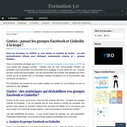 Grytics : passez les groupes Facebook et Linkedin à la loupe !