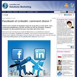 Facebook et LinkedIn: comment choisir ?