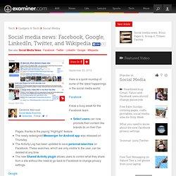 Social media news: Facebook, Google, LinkedIn, Twitter, and Wikipedia - Canada Canada Social Media