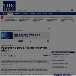 Facebook pours $4M into lobbying efforts - The Hill's Hillicon Valley