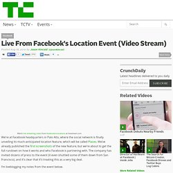 Live From Facebook's Location Event (Video Stream)