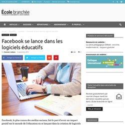 Facebook se lance dans les logiciels éducatifs - École branchée