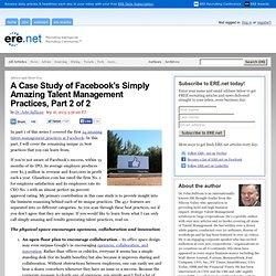 A Case Study of Facebook's Simply Amazing Talent Management Practices, Part 2 of 2