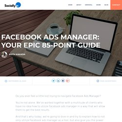 Facebook Ads Manager: Your Epic 85-Point Guide