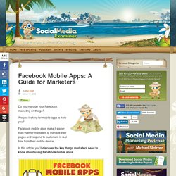 Facebook Mobile Apps: A Guide for Marketers : Social Media Examiner
