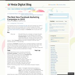 The Best New Facebook Marketing Campaigns in 2010 « Vesta Digital Blog