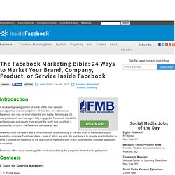 Inside Facebook Marketing Bible: 24 Ways to Market Your Brand, Company, Product, or Service in Faceboo