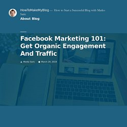 Facebook Marketing: How To Get Page Likes, Engagement & Blog Traffic