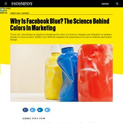 Why Is Facebook Blue? The Science Behind Colors In Marketing