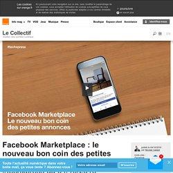 Facebook Marketplace : le nouveau bon coin des petites annonces
