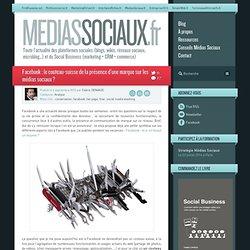 Médias sociaux > Facebook : le couteau-suisse de la présence d'une marque sur les médias sociaux ?