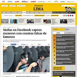 Mafias en Facebook captan menores con cuentas falsas de famosos