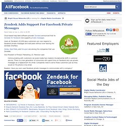 Zendesk Adds Support For Facebook Private Messages