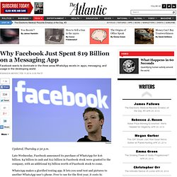 Why Facebook Just Spent $19 Billion on a Messaging App - Robinson Meyer